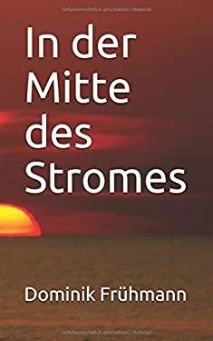 In der Mitte des Stromes (German Edition)