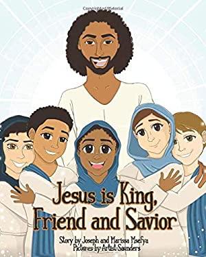 Jesus is King, Friend and Savior