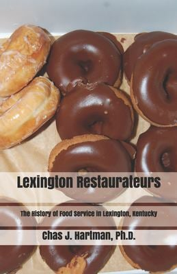 Lexington Restaurateurs: The History of Food Service in Lexington, Kentucky