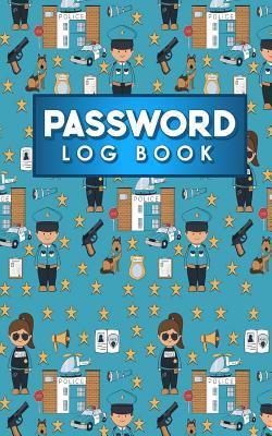 Password Log Book: Internet Password Booklet, Password Logbook, Password Diary, Username Password Book, Cute Police Cover (Password Log Books) (Volume