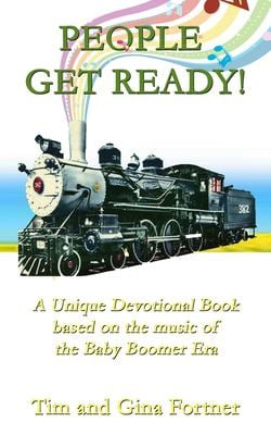 People Get Ready!: A Unique Devotional Book based on the music of the Baby Boomer Era