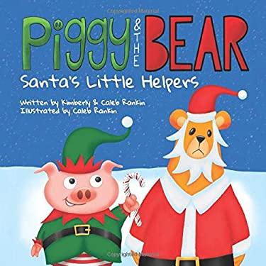 Piggy & The Bear: Santa's Little Helpers
