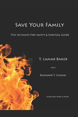 Save Your Family: The Ultimate Fire Safety and Survival Guide