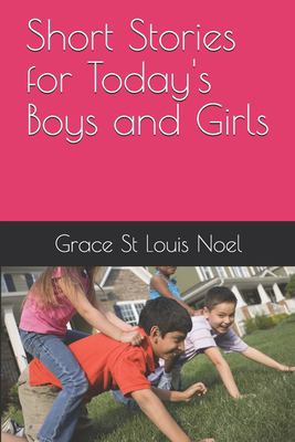 Short Stories for Today's Boys and Girls