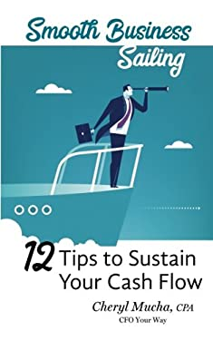 Smooth Business Sailing: 12 Tips to Sustain Your Cash Flow