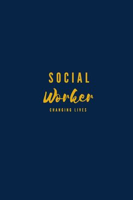 Social Worker: Changing Lives Notebook