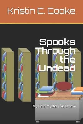 Spooks Through the Undead: Miguel's Mystery Volume 4