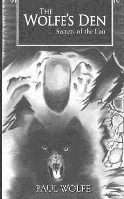 The Wolfe's Den: Secrets Of The Lair