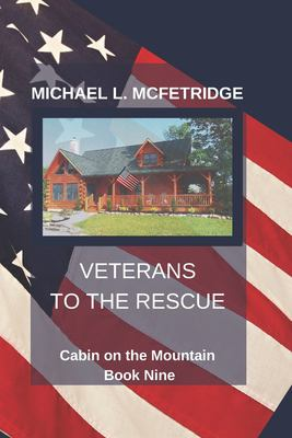 Veterans to the Rescue (Cabin on the Mountain)