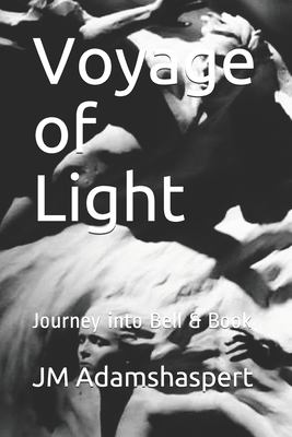Voyage of Light: Journey into Bell & Book