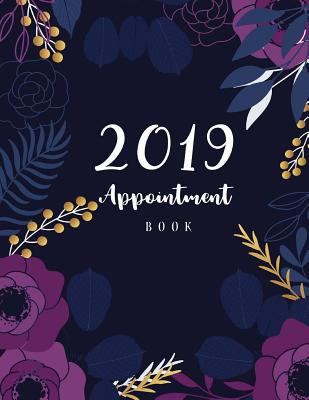 2019 Appointment Book: 52 Weeks Daily Planner Organizer, Undated Daily Appointment Book, 15-Minute Increments, Hourly Schedule Notebook for Salons, ..
