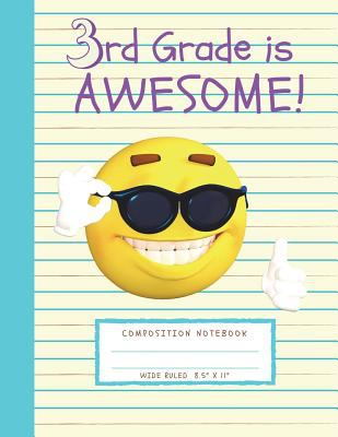 """3rd Grade is Awesome!: Large 3rd Grade Composition Notebook (8.5"""" x 11""""- Wide Ruled) Back to School Supplies"""