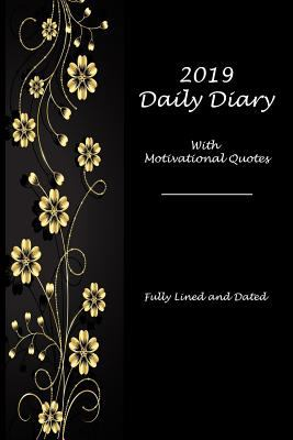2019 Daily Diary With Motivational Quotes: Fully Lined and Dated