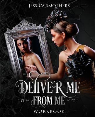 Deliver Me From Me Workbook
