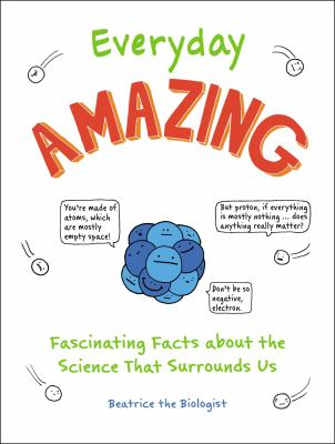 Everyday Amazing: Fascinating Facts about the Science That Surrounds Us as book, audiobook or ebook.