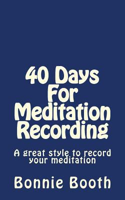 40 Days For Meditation Recording: A great style to record your meditation