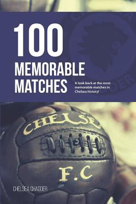 Chelsea: 100 Memorable Matches