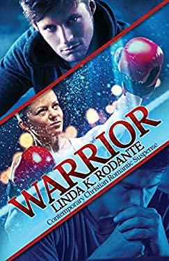 Warrior: Contemporary Christian Romantic Suspense (Dangerous Series)