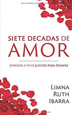 Siete Decadas de Amor (Spanish Edition)