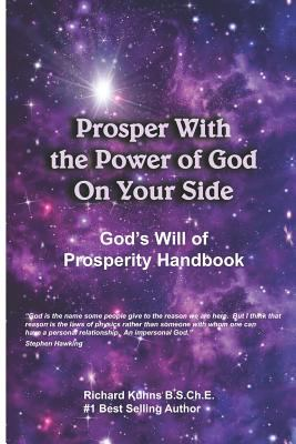 Prosper With the Power of God On Your Side: God's Will of Prosperity Handbook