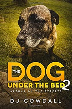 The Dog Under The Bed: Arthur On The Streets