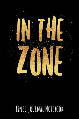 In the Zone: Lined Journal Notebook (Inspire Positivity Journaling)