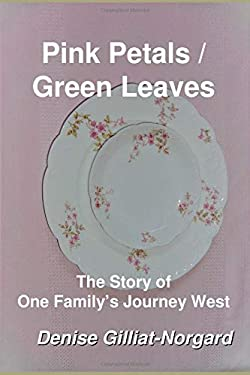 Pink Petals / Green Leaves: The Story of One Family's Journey West