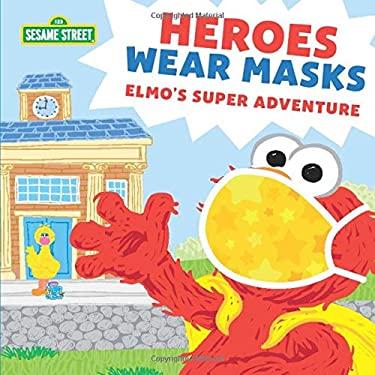 Heroes Wear Masks (Sesame Street Scribbles)