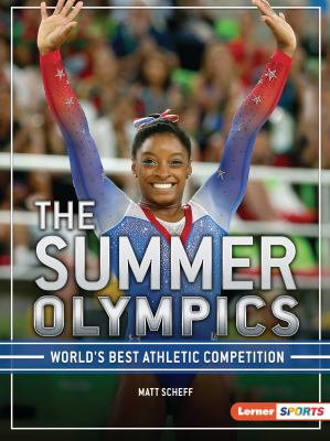 The Summer Olympics: World's Best Athletic Competition (The Big Game (Lerner ™ Sports))