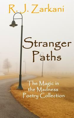Stranger Paths: The Magic in the Madness Poetry Collection