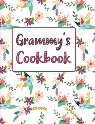 Grammy's Cookbook: Floral Blank Lined Journal (Grammy's Recipe Gifts)