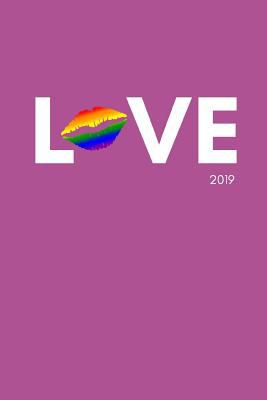 Love 2019: Cute Lesbian and Gay Daily, Weekly and Monthly Personal Life Planner and Calendar Agenda Diary