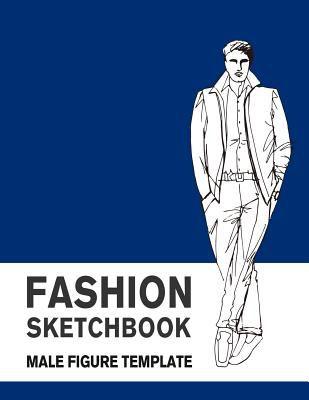 Fashion Sketchbook Male Figure Template: Easily Sketch Your Fashion Design with Large Make Figure Template