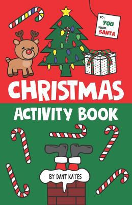 Christmas Activity Book: For Kids! Stocking Stuffer Size Book! Filled with fun Christmas Activities, Word Puzzles, Mazes, Coloring Games, Questions an