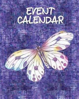 Event Calendar: Perpetual Calendar Record Book Important Celebrations Birthdays Anniversaries Monthly Address List Butterfly