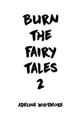 Burn The Fairy Tales 2