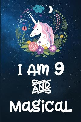 I Am 9 and Magical: Unicorn Wide Ruled Journal For 9 Year Old Birthday Girl