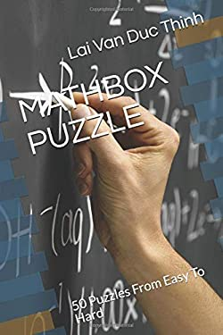 Mathbox Puzzle: 50 Puzzles From Easy To Hard (The Best New Puzzles)