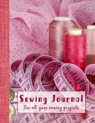 Sewing Journal: A practical sewing Journal for the sewing lover, crafter and machinists - Pink sewing equipment