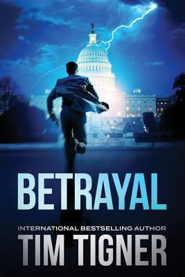 Tim Tigner Standalone Thrillers: BETRAYAL and FLASH