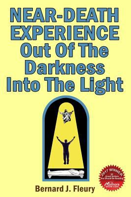 Near-Death Experience: Out Of The Darkness Into The Light (Called Into Life By The Light)