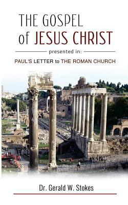 The Gospel of Jesus Christ Presented in Paul's Letter to the Roman Church