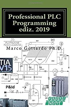 Professional PLC Programming ediz. 2019 (Pubblicazioni di automazione industriale) (Volume 4) (Italian Edition)