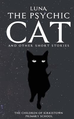 Luna, The Psychic Cat: and other short stories