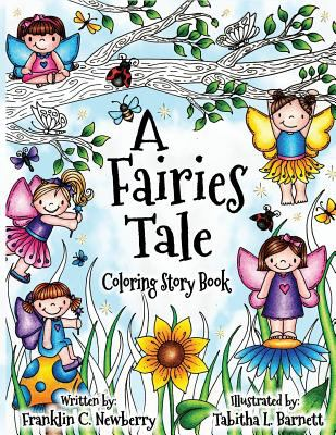 A Fairies Tale Coloring and Story Book: A Coloring Storybook for all ages