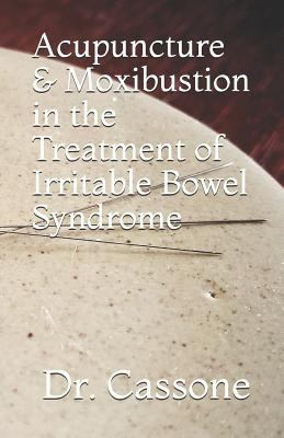 Acupuncture &  Moxibustion  in the Treatment of Irritable Bowel Syndrome