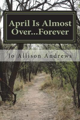 April Is Almost Over...Forever