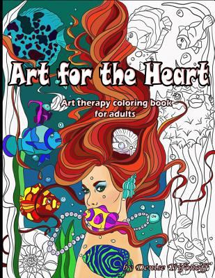 Art For The Heart: Art therapy coloring book for adults
