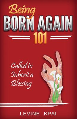 Being Born again 101: Called to inherit a blessing