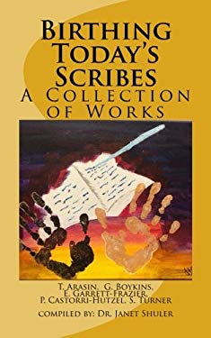 Birthing Today's Scribes: A Collection of Works